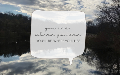 You are where you are.